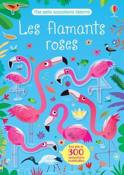 Les flamants roses - Mes petits autocollants Usborne