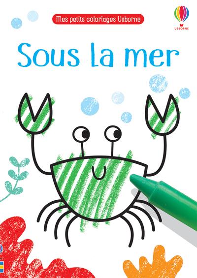 Sous la mer - Mes petits coloriages Usborne