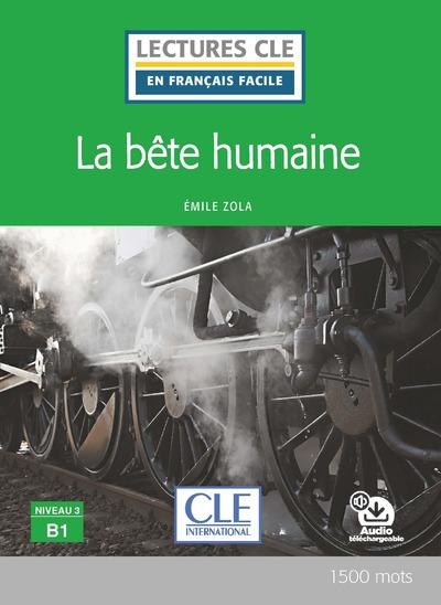 La bête humaine - Niveau 3/B1 - Lecture CLE en français facile - Livre + Audio téléchargeable