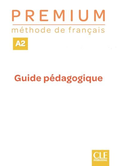 Premium - Niveau A2 - Guide pédagogique