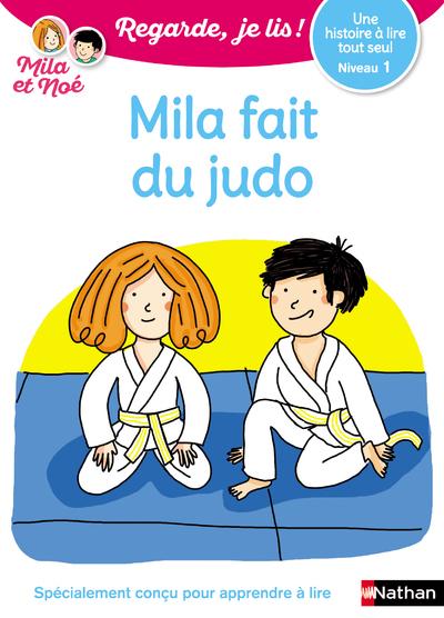 Regarde, je lis - Lecture CP Niveau 1 - Mila fait du judo - Dès 5 ans