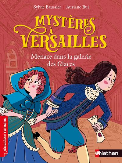 Mystères à Versailles - Menace dans la Galerie des glaces - Roman historique - De 7 à 11 ans