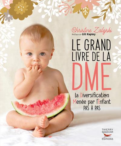 Le Grand livre de la DME (Diversification Menée par l'Enfant pas à pas)