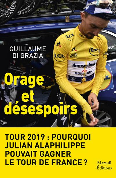Tour 2019 : Orage et désespoirs - Pourquoi Julian Alaphilippe pouvait gagner le tour de France ?
