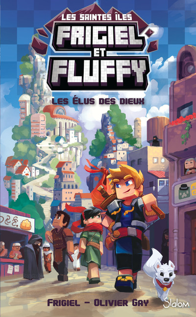 Cycle des Saintes Îles, tome 1 : Les Élus des dieux – Minecraft Frigiel et Fluffy