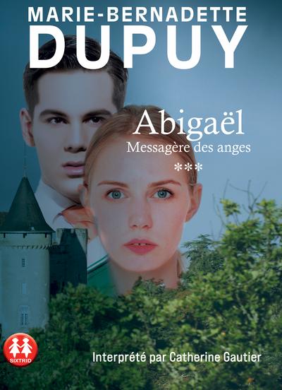 Abigaël - tome 03 Messagère des anges