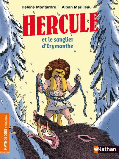 Hercule et le sanglier d'Érymanthe - Roman Mythologie - Dès 7 ans