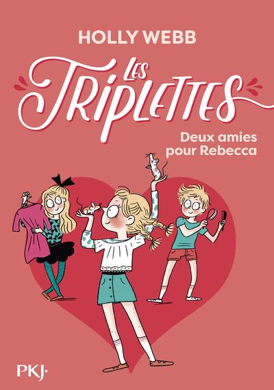 Les triplettes - tome 04 : Deux amies pour Rebecca