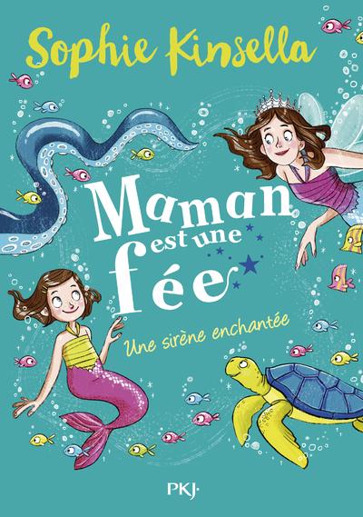 Maman est une fée - tome 4 : Une sirène enchantée