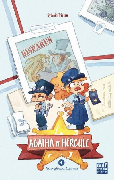 Agatha et Hercule - tome 1 Une Mystérieuse disparition