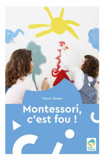 Montessori, c'est fou !