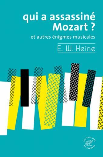 Qui a assassiné Mozart ? - Et autres énigmes musicales