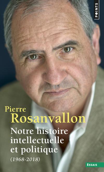 Notre histoire intellectuelle et politique (1968 - 2018)