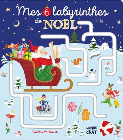 Mes 6 labyrinthes de Noël