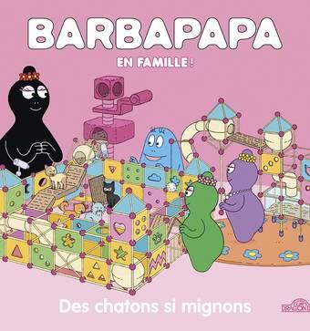 Barbapapa - Des chatons si mignons