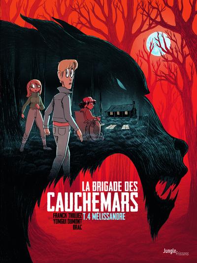 La brigade des cauchemars - tome 4 Mélissandre