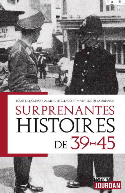 Surprenantes histoires de 39-45