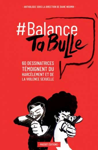 Balance ta bulle - 62 dessinatrices témoignent du harcèlement et de la violence sexuelle