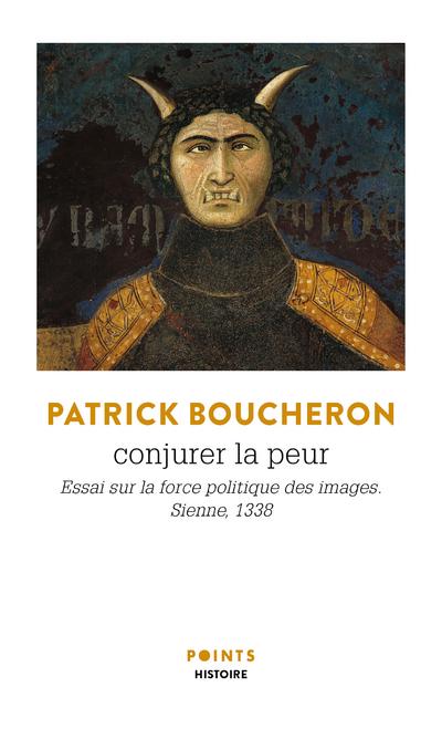 Conjurer la peur - Essai sur la force politique des images - Sienne, 1338