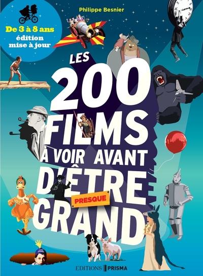 Les 200 films à voir avant d'être (presque) grand  de 3 à 8 ans