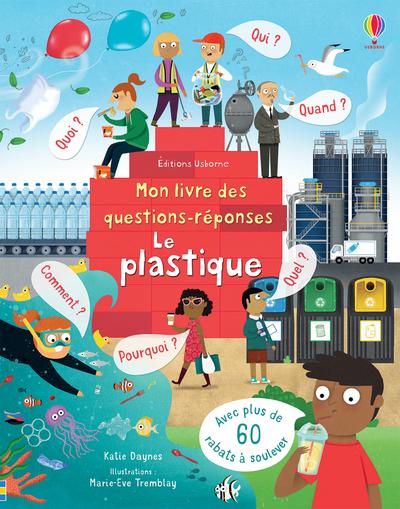 Le plastique - Mon livre des questions-réponses
