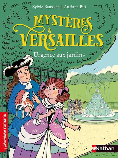 Mystères à Versailles - Urgence aux jardins - Roman historique - De 7 à 11 ans
