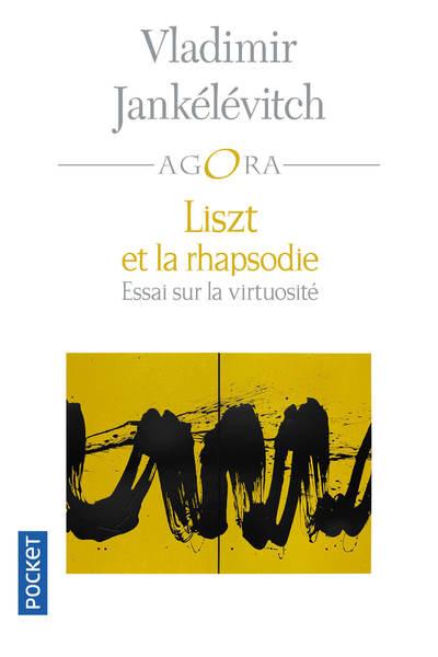 Liszt et la rhapsodie : essai sur la virtuosité