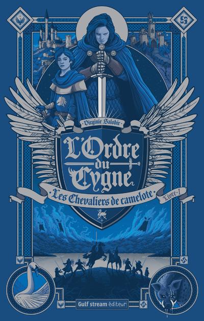 L'Ordre du cygne - tome 1 Les Chevaliers de Camelote