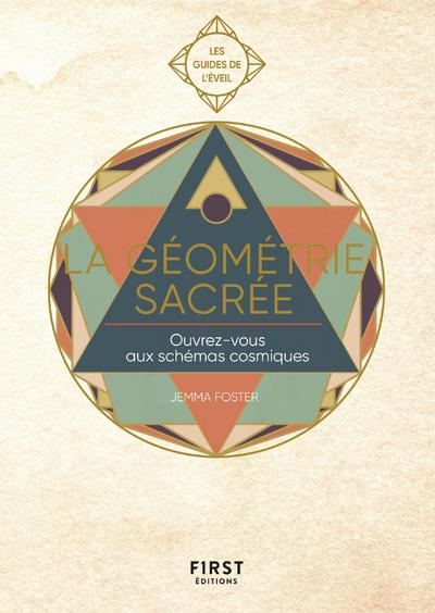 La Géométrie sacrée - ouvrez-vous aux schémas cosmiques