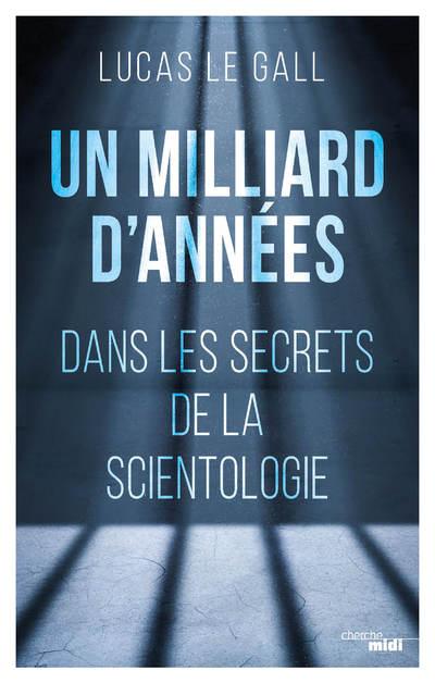 Un milliard d'années - Dans les secrets de la scientologie