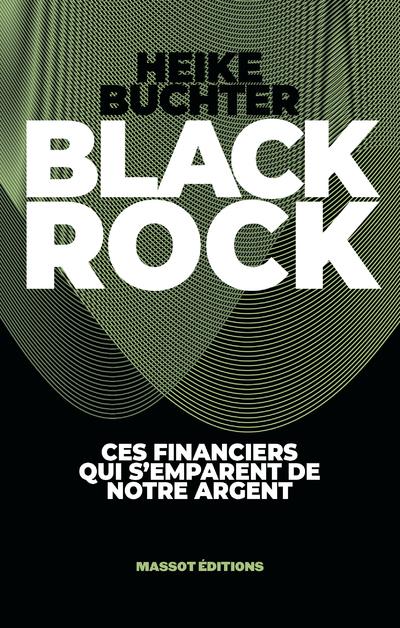 BlackRock - Ces financiers qui s'emparent de notre argent