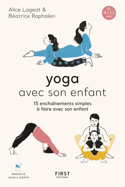 Yoga avec son enfant - 15  enchaînements simples à faire avec son enfant, de 4 à 10 ans
