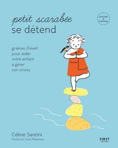 Petit scarabée apprend à se détendre - graines d'éveil pour aider votre enfant à gérer son stress - activités & histoires pour les enfants de 5 à 12 ans