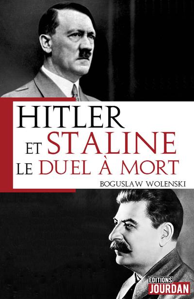 Hitler et  Staline, le duel à mort