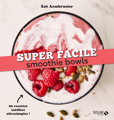 Smoothie bowls - super facile