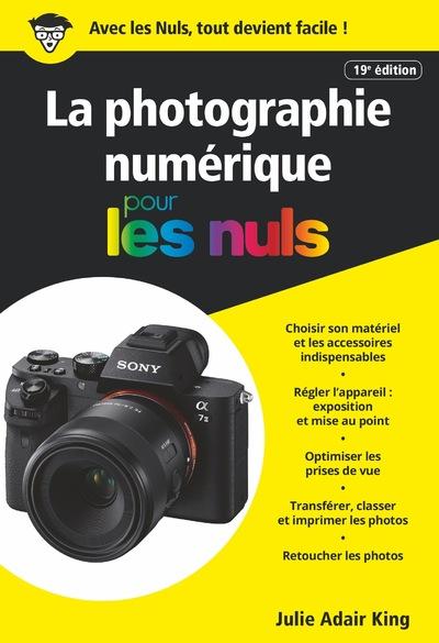 La Photographie numérique pour les Nuls, poche, 19e éd.