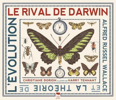 Le Rival de Darwin - Alfred Russell Wallace et la théorie de l'évolution