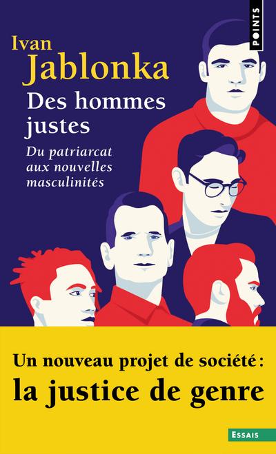 Des hommes justes - Du patriarcat aux nouvelles masculinités