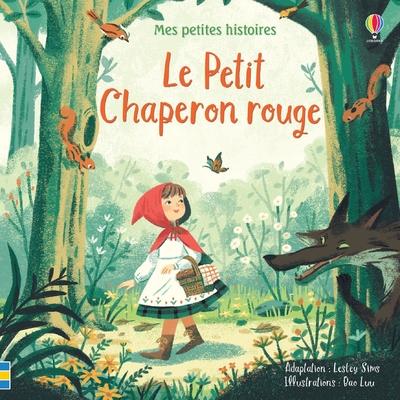 Le Petit Chaperon rouge - Mes petites histoires