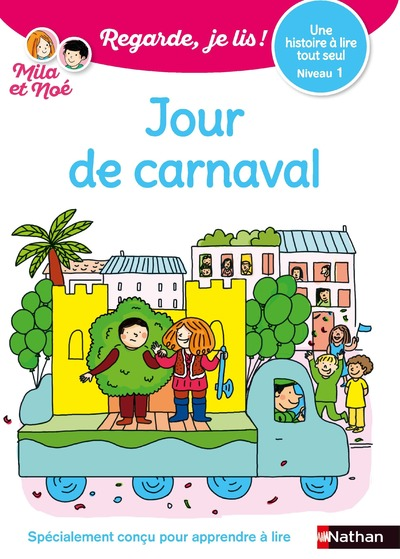 Regarde, je lis ! - Jour de carnaval - Niveau 3 - Lecture CP