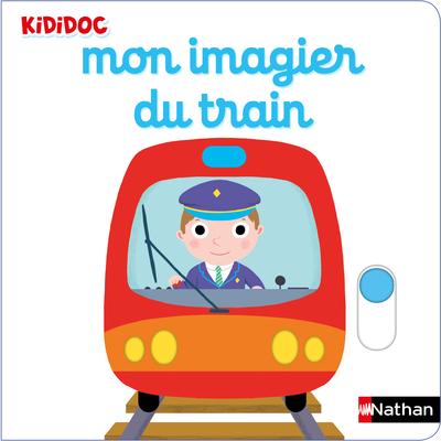 Kididoc - Mon imagier du train - Dès 6 mois