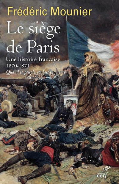 Le siège de Paris - Une histoire française 1870-1871