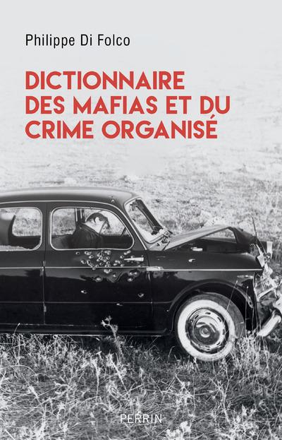 Dictionnaire des mafias et du crime organisé
