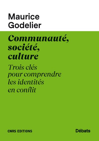 Communauté, société, culture - Trois clés pour comprendre les identités en conflit