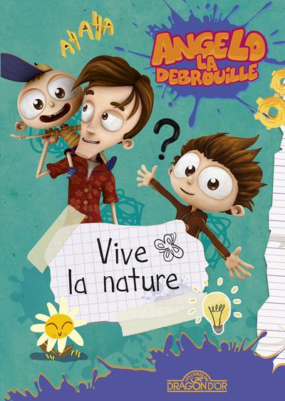 Angelo la débrouille - Vive la nature ! - Lecture roman jeunesse - Dès 8 ans