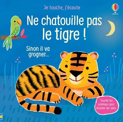 Ne chatouille pas le tigre ! - Je touche, j'écoute