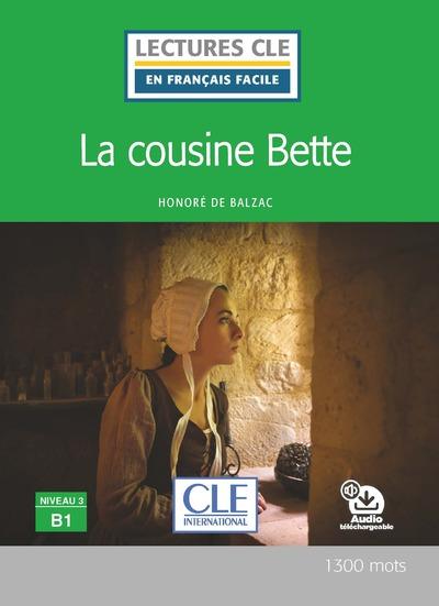 La cousine Bette - Niveau 3/B1 - Lecture CLE en français facile - Livre + CD