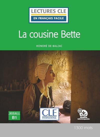 La cousine Bette - Niveau 3/B1 - Lecture CLE en français facile - Livre + Audio téléchargeable