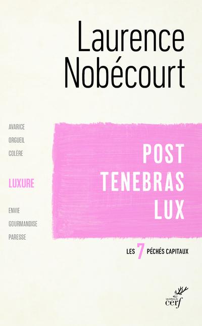 Post Tenebras Lux - La luxure