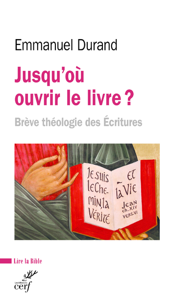 Jusqu'où ouvrir le livre ? - Brève théologie des Ecritures